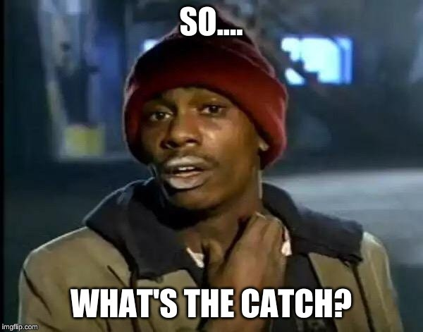 so, what is the catch, meme